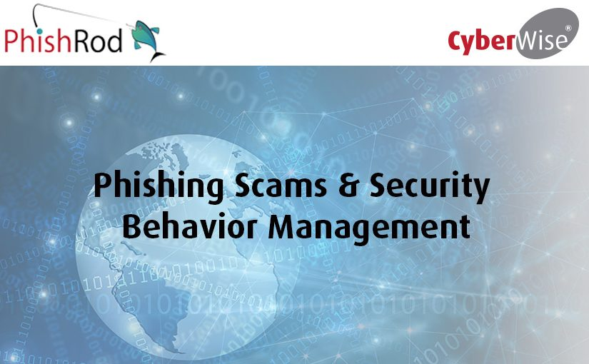 Phishing Scams and Security Behavior Management